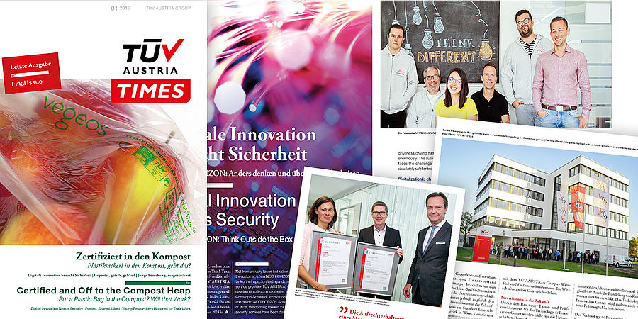Die letzte TÜV AUSTRIA TIMES Ausgabe | The Final TÜV AUSTRIA TIMES Issue: Zertifiziert in den Kompost | Umfassende Laborservices für Rumänien | Gebrauchte Technik als neue Chance | Inspection Manager | Die letzte TÜV AUSTRIA TIMES Ausgabe: Gepostet, geteilt, geliked | Werkstoffkompetenz | Asset Management-Zertifizierung an ÖBB Infra | Geprüfte Kessel | EN - Certified and Off to the Compost Heap | Comprehensive Laboratory Services for Romania | Used Technology as a New Opportunity for People | Digital Innovation needs Security | Inspection Manager | The Final TÜV AUSTRIA TIMES Issue: Posted, Shared, Liked | Materials Competency | ÖBB Infra Asset Management | Boiler Inspection | www.tuv.at/tuvaustriatimes