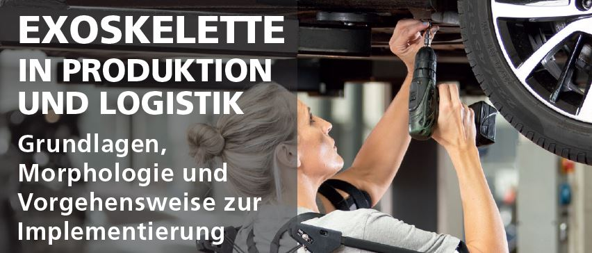 "Download now: White Paper ""Exoskeletons in production and logistic industry"" by Fraunhofer Austria and TÜV AUSTRIA"